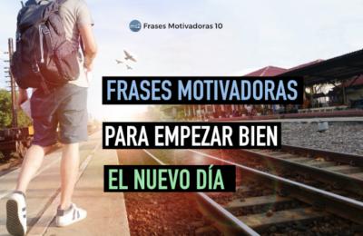 Frases Motivadoras para empezar el dia