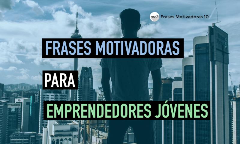 frases-motivadoras-para-jovenes-emprendedores-thumb