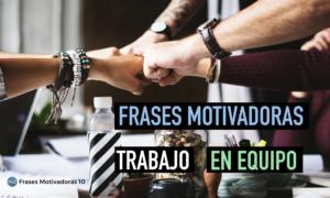 Frases Motivadoras Para Trabajo En Equipo Frases