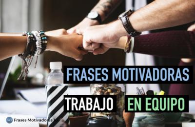 Frases Motivadoras de Trabajo en Equipo