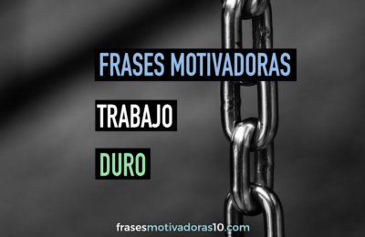 Frases Motivadoras para Trabajo Duro