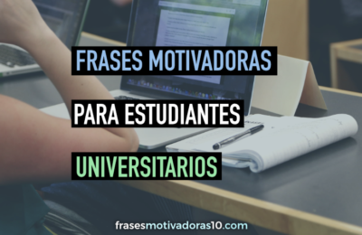 Frases Motivadoras para Estudiantes Universitarios