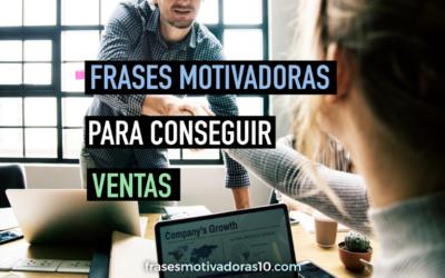 Frases Motivadoras para Conseguir Ventas