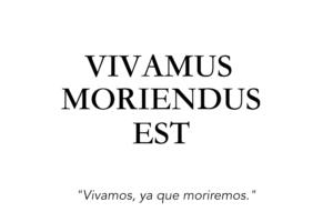 vivamos-ya -que-moriremos-latin