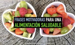Frases Motivadoras De Alimentación Saludable