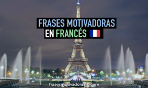 Frases Motivadoras En Frances Las Mejores Frases