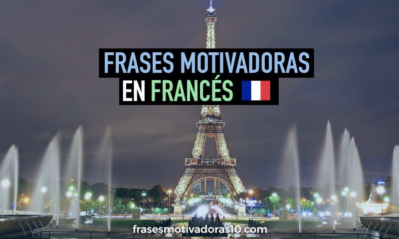 Frases Motivadoras en Francés