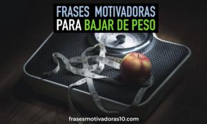 Frases motivacionales para bajar de peso