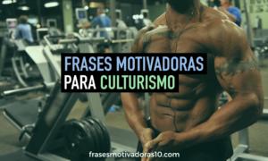 Frases Motivadoras para CULTURISMO | Frases Motivadoras 10