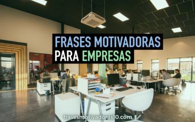 Frases Motivadoras para Empresas