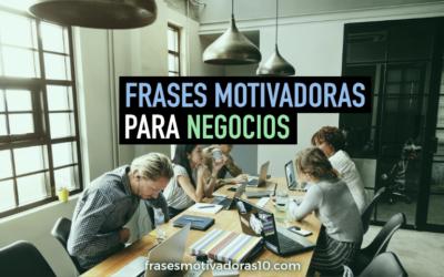 Frases Motivadoras para Negocios