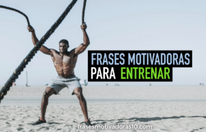 Frases Motivadoras Para Entrenar Frases Motivadoras