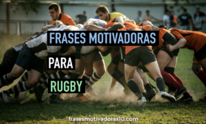 Frases Motivadoras Rugby Las Mejores Frases Motivadoras