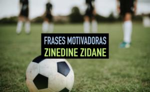 frases-zinedine-zidane