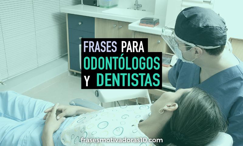 Las mejores Frases de Odontólogos y Dentistas