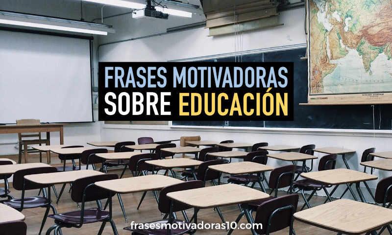 Frases motivadoras de Educación
