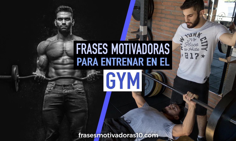 Frases Motivadoras Gym Mejores Frases De Motivación